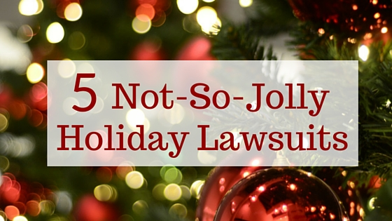 5 not so holly jolly lawsuits