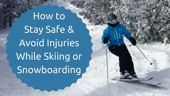 How-to-Stay-Safe-Avoid-Injuries-While-Skiing-or-Snowboarding