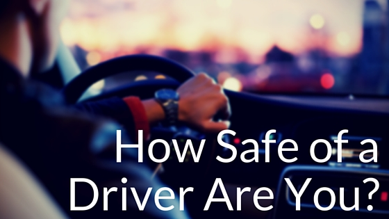 How safe of a driver are you?