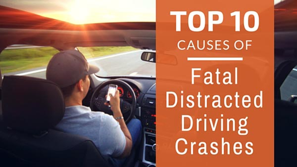top 10 causes of fatal distracted driving